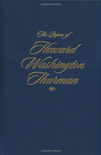 The Papers of Howard Washington Thurman: Volume 2: Christian, Who Calls Me Christian?, April 1936-August 1943