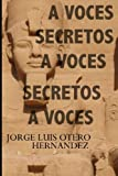img - for Secretos a Voces (Spanish Edition) book / textbook / text book