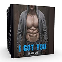 I Got You: 3 Book Series Audiobook by Jamie Lake, Jeff Rivera Narrated by James Talbot