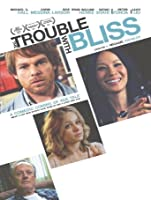 The Trouble With Bliss [HD]