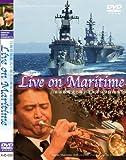 Live on Maritime 自衛隊観艦式と海上自衛隊音楽隊演奏会 [DVD]