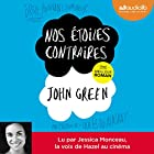 Nos étoiles contraires (       UNABRIDGED) by John Green Narrated by Jessica Monceau
