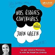 Nos étoiles contraires | Livre audio Auteur(s) : John Green Narrateur(s) : Jessica Monceau