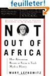 "Not Out Of Africa: How ""Afrocentrism""..."