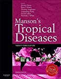 img - for Manson's Tropical Diseases: Expert Consult - Online and Print, 23e 23rd Edition by Farrar FRCP FMedAcSci DPhil OBE, Jeremy, Hotez MD PhD, P (2013) Hardcover book / textbook / text book