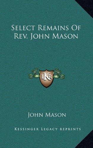 Select Remains of REV. John Mason