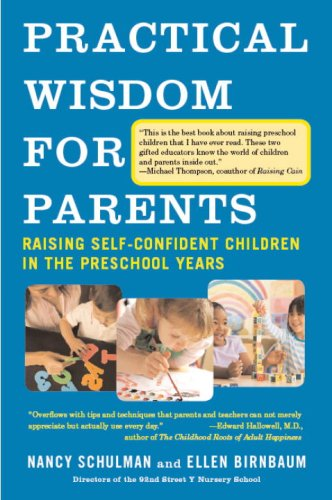 Practical Wisdom for Parents: Raising Self-Confident Children in the Preschool Years (Vintage)