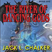 The River of the Dancing Gods: The Dancing Gods, Book 1 | [Jack L. Chalker]