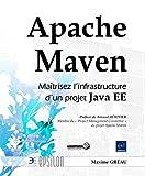 echange, troc Maxime GREAU - Apache Maven - Maîtrisez l'infrastructure d'un projet Java EE