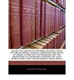img - for An ACT to Amend the Internal Revenue Code of 1986 to Repeal the New Carryover Basis Rules in Order to Prevent Tax Increases and the Imposition of Compliance Burdens on Many More Estates Than Would Benefit from Repeal. (Paperback) - Common book / textbook / text book