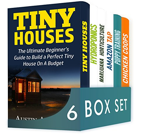 Crafts and Hobbies 6 in 1 Box Set  : Tiny Houses, Hydroponics, Marijuana Horticulture, Amazon Tap, Puppy Training, Chicken Coops