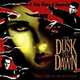 Original Soundtrack From Dusk Till Dawn