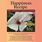Happiness Recipe: Whippin' Up Happiness with Wit, Wisdom and Wonderful Food! | June Cline CSP,Sandy Weaver Carman