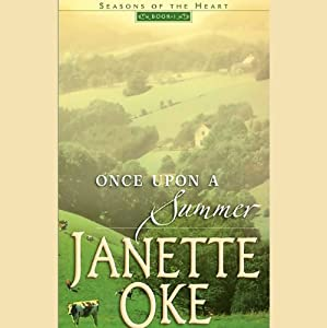 Once Upon a Summer: Seasons of the Heart, Book 1 | [Janette Oke]
