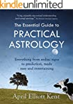 The Essential Guide to Practical Astr...