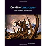 Creative Landscapes: Digital Photography Tips and Techniques ~ Harold Davis