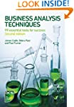 Business Analysis Techniques: 99 Esse...