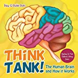 img - for Think Tank! The Human Brain and How It Works - Anatomy for Kids - Children's Biology Books book / textbook / text book