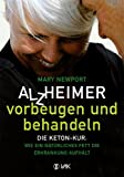 img - for Alzheimer - vorbeugen und behandeln: Die Keton-Kur: Wie ein nat rliches Fett die Erkrankung aufh lt (German Edition) book / textbook / text book