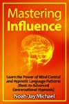 Mastering Influence: Learn the Power...