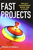 Fast Projects: Project Management When Time is Short (0273712330) by O'Connell, Fergus