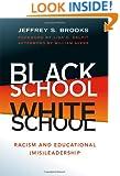 Black School White School: Racism and Educational (Mis) Leadership