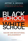 Black School White School: Racism and Educational (Mis) Leadership