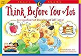 Think Before You Act: Learning About Self-Discipline and Self-Discipline (Character Education Readers)