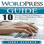 WordPress Guide: 10 Proven Steps to Creating a WordPress Website or Blog as a Beginner | Jerry Kershen