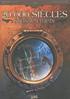 20 000 siècles sous les mers, tome 1 : L'horreur dans la Tempête