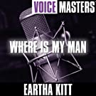 Voice Masters: Where Is My Man
