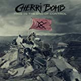 CHERRI BOMB / THIS IS THE END OF CONTROL