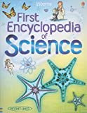 The Usborne First Encyclopedia of Science (First Encyclopedias)