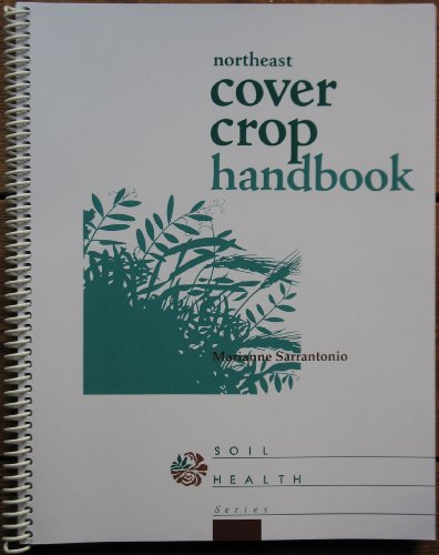 Northeast Cover Crop Handbook (Soil Health Series)