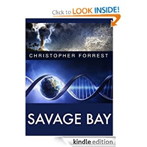 Free Kindle Book: Savage Bay, by Christopher Forrest. Publication Date: July 8, 2012
