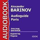 Audioguide: Paris [Russian Edition] | Livre audio Auteur(s) : Alexander Barinov Narrateur(s) : Alexander Barinov