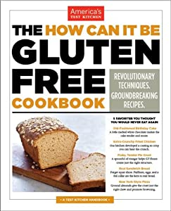 The How Can It Be Gluten Free Cookbook by Cook's Illustrated