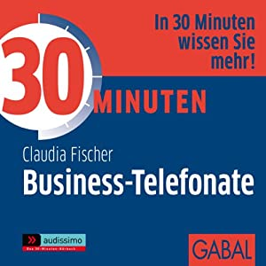 30 Minuten Business-Telefonate, die begeistern Hörbuch