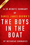 A 30-minute Instaread Summary   The Boys in the Boat: Nine Americans and Their Epic Quest for Gold at the 1936 Berlin Olympics
