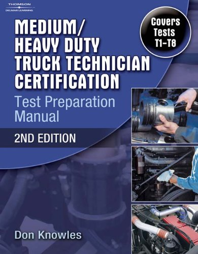 Medium/Heavy Duty Truck Technician Certification Test Preparation Manual, 2nd Edition - Cengage Learning - 1418066001 - ISBN:1418066001