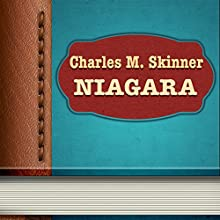 Charles M. Skinner: Niagara (       UNABRIDGED) by Charles Skinner Narrated by Anastasia Bertollo