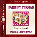 Harriet Tubman: Freedombound (Heroes of History) (       UNABRIDGED) by Janet Benge, Geoff Benge Narrated by Rebecca Gallagher