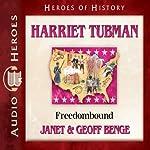 Harriet Tubman: Freedombound (Heroes of History) | Janet Benge,Geoff Benge