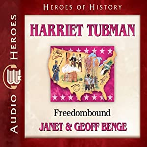 Harriet Tubman: Freedombound (Heroes of History) | [Janet Benge, Geoff Benge]