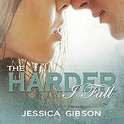 The Harder I Fall: The Harder I Fall, Book 1 | Jessica Gibson