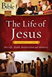 The Life of Jesus: Matthew through John: His Life, Death, Resurrection and Ministry (What the Bible Is All About Bible Study Series) (0830759468) by Mears, Henrietta C.