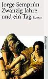 Zwanzig Jahre und ein Tag: Roman (suhrkamp taschenbuch)
