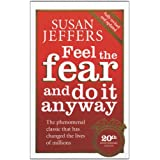Feel The Fear And Do It Anyway: How to Turn Your Fear and Indecision into Confidence and Actionby Susan J. Jeffers