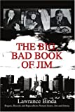 img - for The Big, Bad Book of Jim: Rogues, Rascals and Rapscallions Named James, Jim and Jimmy book / textbook / text book