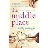 The Middle Placeby Kelly Corrigan
